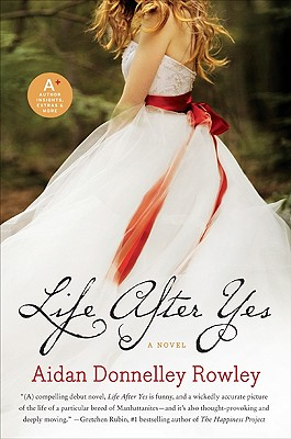 Life After Yes By Rowley, Aidan Donnelley