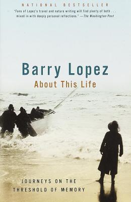 About This Life By Lopez, Barry