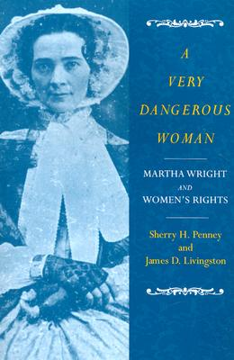 A Very Dangerous Woman By Penney, Sherry H./ Livingston, James D.